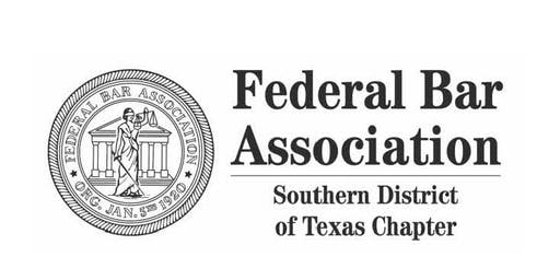 FBA-Southern District of Texas Chapter Dinner Honoring the Federal Judiciary