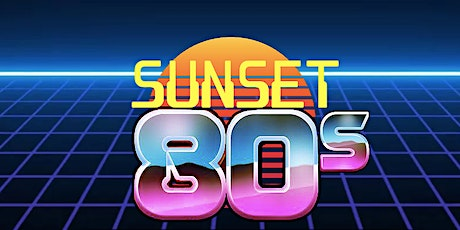 Sunset 80s - Tribute to the Music of the 80s tickets