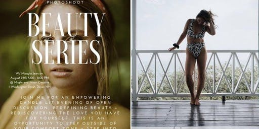 BEAUTY SERIES--redefining beauty and stepping into you