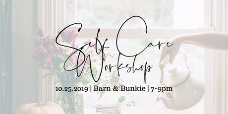 Self Care Workshop @ Barn & Bunkie tickets