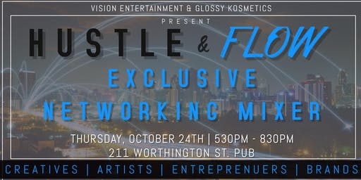 Hustle & Flow: Exclusive Networking Mixer