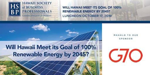 100% Renewable Energy: Will Hawaii Reach 2045 Goal? An HSBP luncheon.