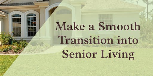 Making a Smooth Transition into Senior Living