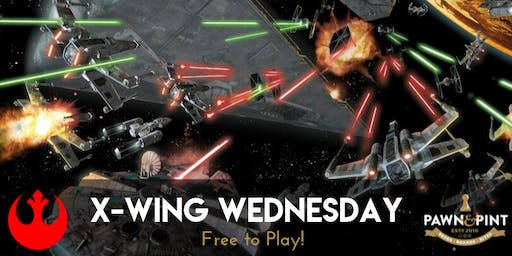 X-Wing Wednesday at Pawn and Pint!