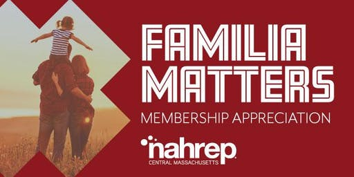 NAHREP Central Massachusetts: Familia Matters