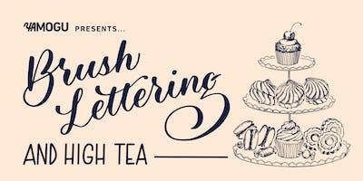 Brush Lettering & High-Tea