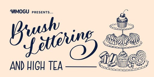 Brush Lettering & High-Tea