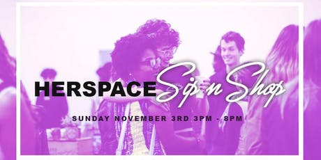 FREE EVENT : HERspace Sip and Shop tickets