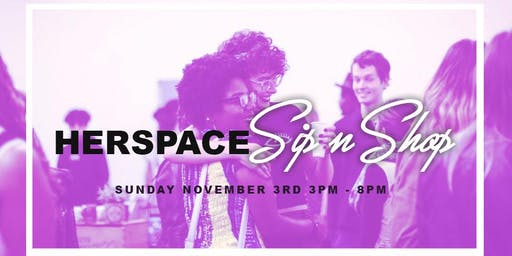 FREE EVENT : HERspace Sip and Shop