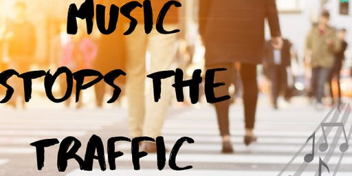 Music Stops the Traffic