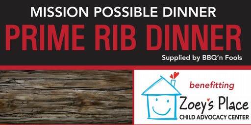 Mission Possible Prime Rib Dinner for Zoey's Place Child Advocacy Center