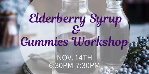 Elderberry Syrup & Gummies Workshop