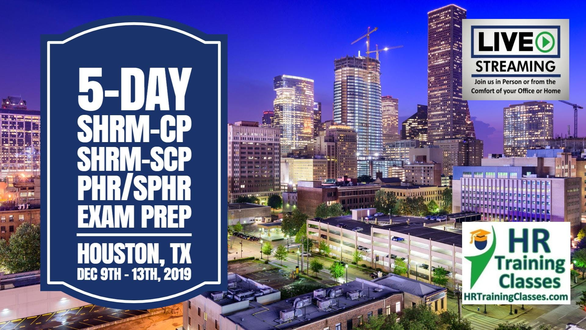 5 Day SHRM-CP SHRM-SCP PHR SPHR Exam Prep Boot Camp in Houston TX (Starts 12-9-2019)