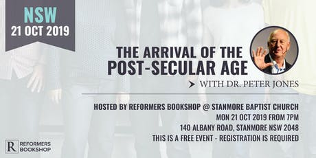 The Arrival of the Post-Secular Age with Dr. Peter Jones (NSW, 21 Oct 2019) tickets