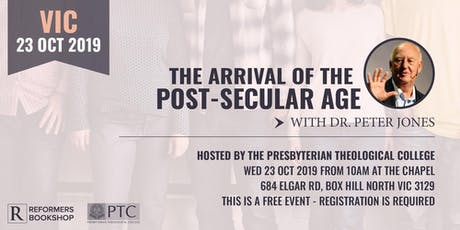 The Arrival of the Post-Secular Age with Dr. Peter Jones (VIC, 23 Oct 2019) tickets