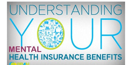 Health Insurance Literacy 101: Understand Your Mental Health Benefits tickets