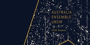 Australia Ensemble @UNSW 2020 Season : Subscription...