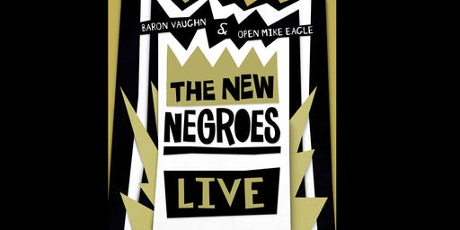 The New Negroes [COMEDY] - @FREMONT ABBEY