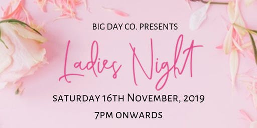 Ladies Night By Big Day Co.