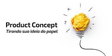 Product Conception - Getting your idea off paper tickets