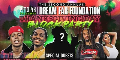 The Second Annual Dream Far Foundations  Thanksgiving BLOCKPARTY
