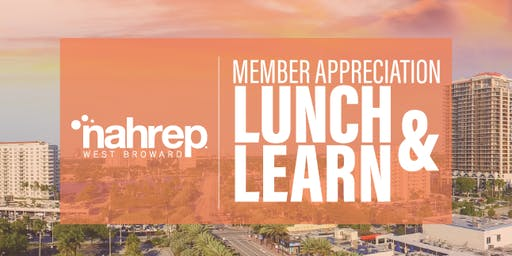NAHREP West Broward: Member Appreciation Lunch & Learn
