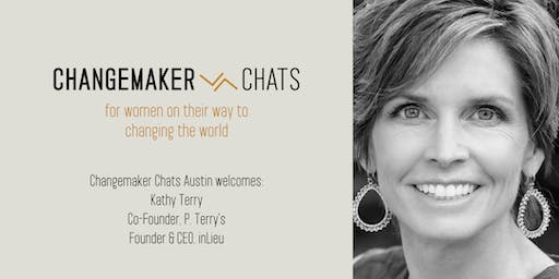 ATX Changemaker Chat with Kathy Terry, Co-/Founder of P.Terry's & inLieu