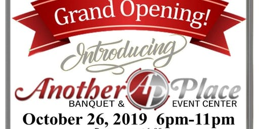 Grand Opening-Another Place Banquet and Event Center