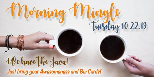 Morning Mingle (Open Networking) with Hutchens Media & Building to Brilliance - October 22, 2019
