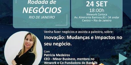 Rodada de Negócios+Palestra Inovação:Mudanças e Impactos no seu negócio ingressos