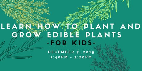 KIDS - Learn how to plant edible plants  tickets