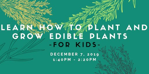 KIDS - Learn how to plant edible plants