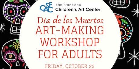 Wine & Dia De Los Muertos Art-Making Workshop for Adults tickets
