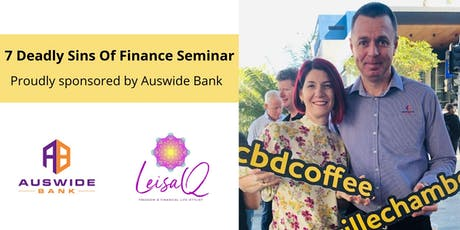 7 Deadly Sins of Finance Seminar FREE event brought to you by Auswide Bank tickets