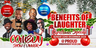 THE BENEFITS OF LAUGHTER CHRISTMAS COMEDY SHOW & DINNER