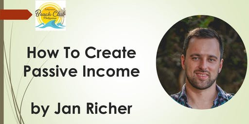How To Create Passive Income: FREE ADMISSION