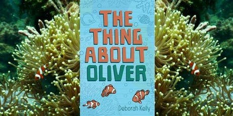 Book Launch: The Thing About Oliver by Deborah Kelly tickets