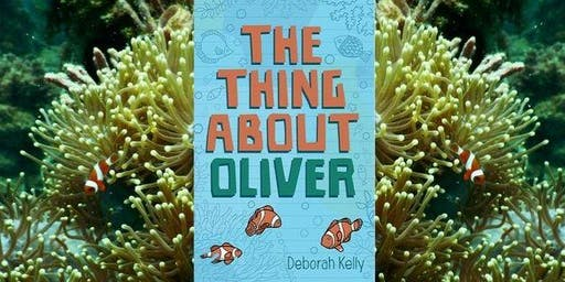 Book Launch: The Thing About Oliver by Deborah Kelly