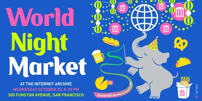 World Night Market: the Internet Archive's Annual Bash