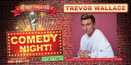 Comedy Night! ft. Trevor Wallace (Night 2 - Saturday, Dec. 14) tickets