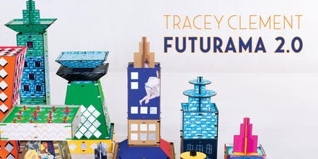 Exhibition Launch, Futurama 2.0, Tracey Clement AiR 2019 tickets
