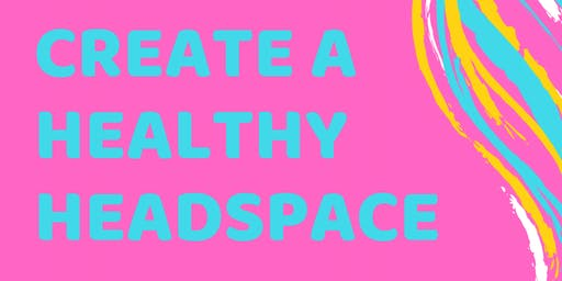 Create a healthy headspace