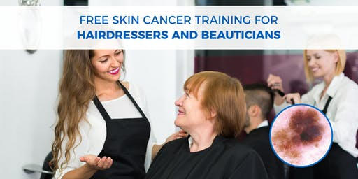 Free Skin Cancer Training for Hairdressers and Beauticians