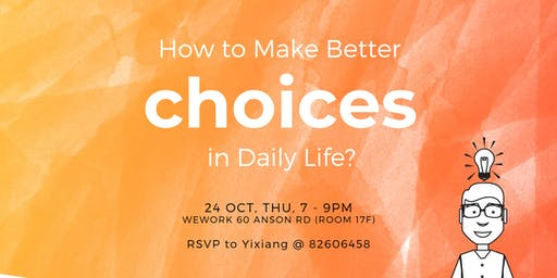 How to Make Better Choices in Daily Life?