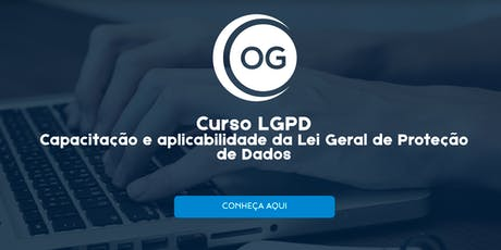 CURSO LGPD - Capacitação e aplicabilidade da Lei Geral de Proteção de Dados ingressos