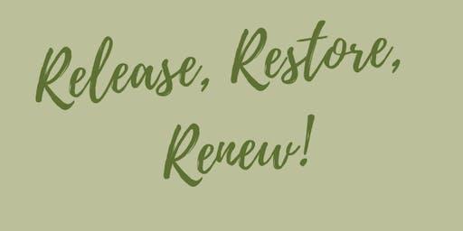 Release, Restore, Renew!