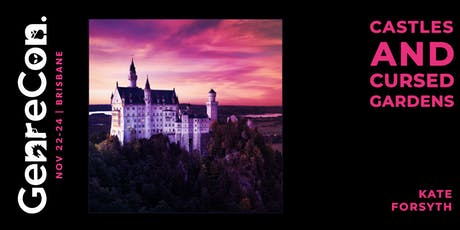 GenreCon 2019: Castles & Cursed Gardens with Kate Forsyth tickets