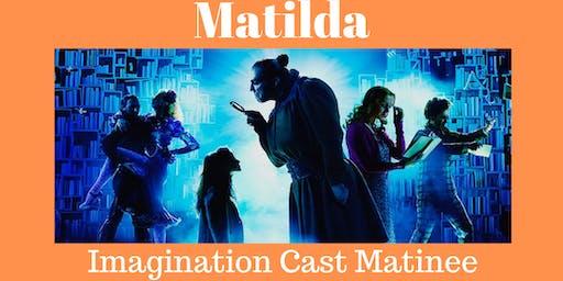 Matilda The Musical - Imagination Cast Matinee