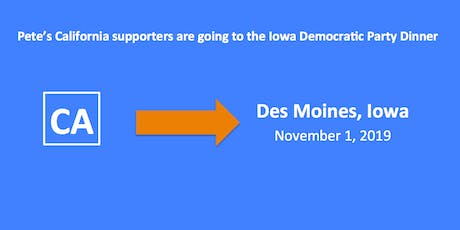 Join CA supporters of Pete at the 11/1 Iowa Democratic Party Dinner  tickets