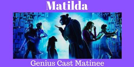 Matilda The Musical - Genius Cast Matinee tickets